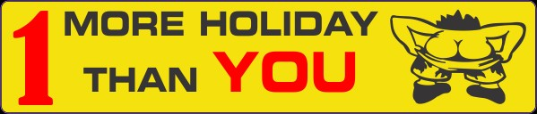 Humorour Decal Stickers by HighgateHouse - 1 More Holiday Than You