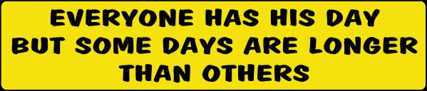 Humorour Decal Stickers by HighgateHouse - Everyone Has His Day