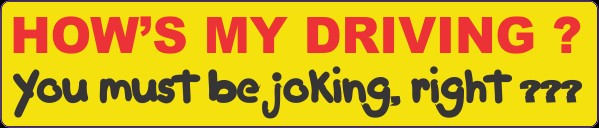 Humorour Decal Stickers by HighgateHouse - How's My Driving?